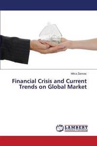 Financial Crisis and Current Trends on Global Market