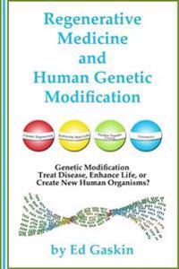 Regenerative Medicine and Human Genetic Modification
