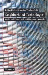 Neighborhood Technologies - Media and Mathematics of Dynamic Networks