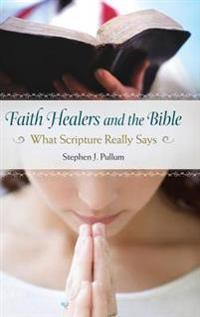 Faith Healers and the Bible