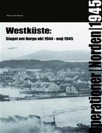 Westküste : slaget om Norge okt 1944 - maj 1945