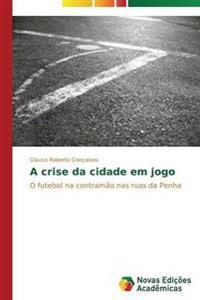 A Crise Da Cidade Em Jogo