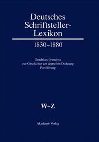 Deutsches Schriftsteller-Lexikon 1830-1880 Band VIII.2. W-Z