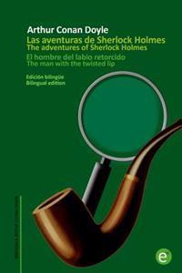 El Hombre del Labio Retorcido/The Man with the Twisted Lip: Edicion Bilingue/Bilingual Edition