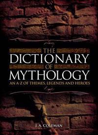 The Dictionary of Mythology