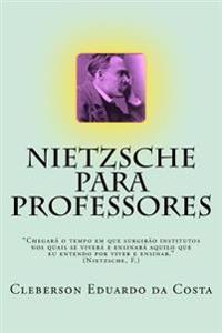 Nietzsche Para Professores