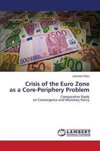 Crisis of the Euro Zone as a Core-Periphery Problem