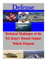 Technical Challenges of the U.S. Army's Ground Combat Vehicle Program