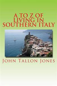 A to Z of Living in Southern Italy: The Beautiful South