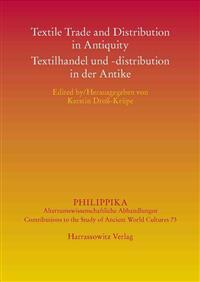 Textile Trading and Distribution in Antiquity - Textilhandel Und -Distribution in Der Antike