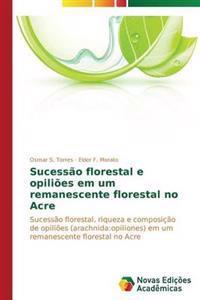 Sucessao Florestal E Opilioes Em Um Remanescente Florestal No Acre