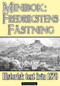 Minibok: Fredrikstens fästning och Karl XII