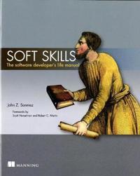 Soft Skills:The software developer's life manual