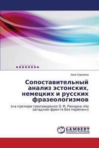 Sopostavitel'nyy Analiz Estonskikh, Nemetskikh I Russkikh Frazeologizmov