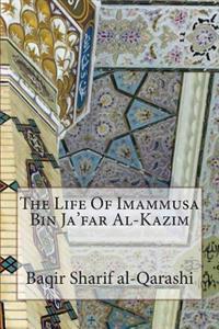 The Life of Imammusa Bin Ja'far Al-Kazim