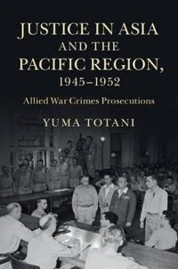 Justice in Asia and the Pacific Region, 1945 - 1952