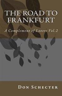 The Road to Frankfurt: A Complement of Lovers Vol.2