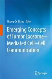 Emerging Concepts of Tumor Exosome-Mediated Cell-Cell Communication