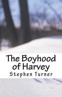 The Boyhood of Harvey