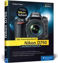 Nikon D750. Das Kamerahandbuch