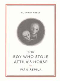 The Boy Who Stole Attila's Horse