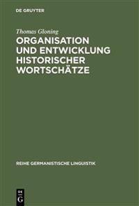 Organisation Und Entwicklung Historischer Wortsch tze