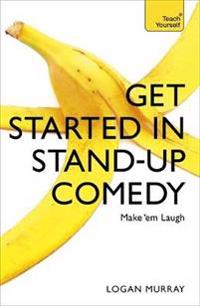 Teach Yourself Get Started in Stand-Up Comedy