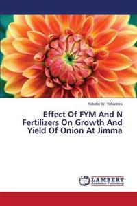 Effect of Fym and N Fertilizers on Growth and Yield of Onion at Jimma