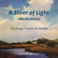 A Sliver of Light Meditations