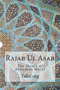 Rajab UL Asab: The Month of Abundant Mercy
