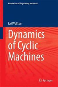 Dynamics of Cyclic Machines