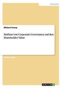 Einfluss Von Corporate Governance Auf Den Shareholder Value