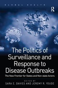 The Politics of Surveillance and Response to Disease Outbreaks