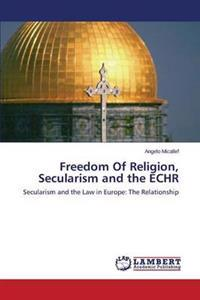 Freedom of Religion, Secularism and the Echr
