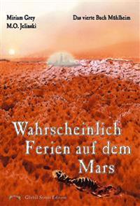 Wahrscheinlich Ferien auf dem Mars