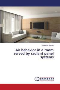 Air Behavior in a Room Served by Radiant Panel Systems