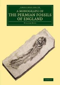 A Monograph of the Permian Fossils of England