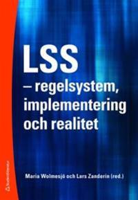 LSS : regelsystem, implementering och realitet
