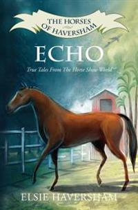 Echo: True Tales from the Horse Show World