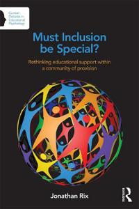 Must Inclusion Be Special?: Rethinking Educational Support Within a Community of Provision