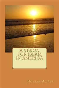 A Vision for Islam in America