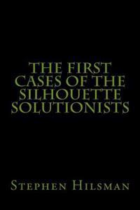 The First Cases of the Silhouette Solutionists