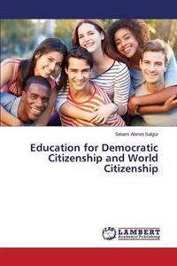 Education for Democratic Citizenship and World Citizenship