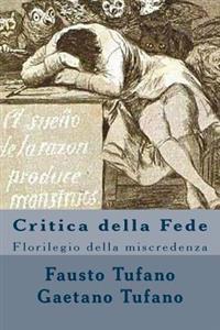 Critica Della Fede: Florilegio Della Miscredenza
