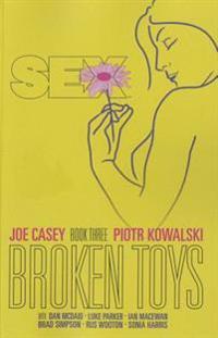 Sex Volume 3: Broken Toys