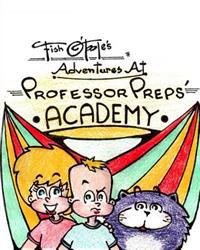 Fish O'Toole's Adventures at Professor Preps' Academy