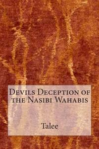 Devils Deception of the Nasibi Wahabis