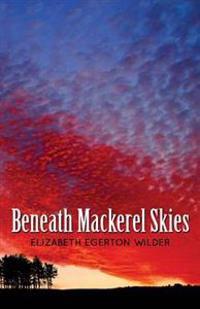 Beneath Mackerel Skies