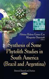 Synthesis of Some Phytolith Studies in South America Brazil and Argentina
