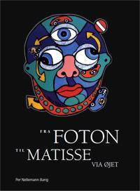 Fra foton til Matisse via øjet